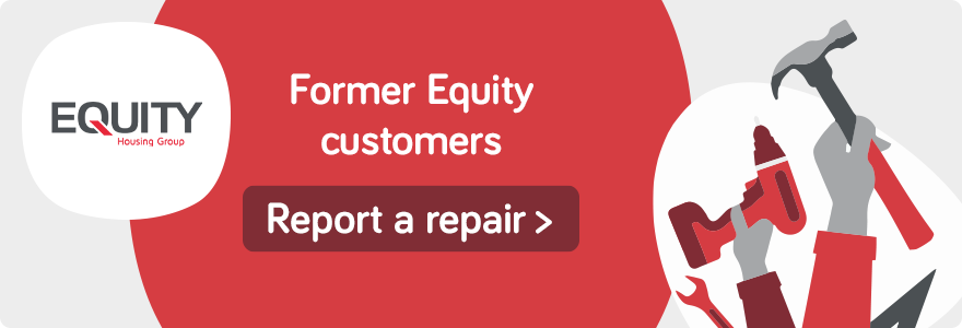Report a Repair for former Equity Housing Customers